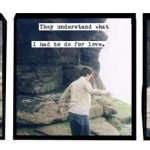 Triptych of photos of a man on rocks, reads: 1. In the caves behind my house I found a softer world. 2 They understand what I had to do for love. 3 They don't believe in restraining orders