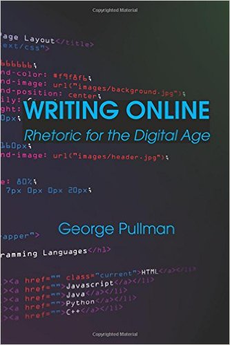 Cover of Writing Online: Rhetoric for the Digital Age by George Pullman
